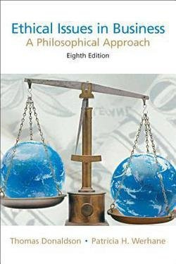 Thomas Donaldson: Ethical Issues in Business : A Philosophical Approach (Paperback); 2007 Edition