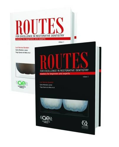Routes For Excellence In Restorative Dentistry: Mastery For Beginners And Experts