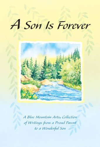 Download A Son Is Forever: A Blue Mountain Arts Collection of Writings from a Proud Parent to a Wonderful Son PDF