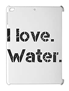 I love. Water. iPad air plastic case