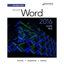 Benchmark Series: Microsoft (R) Word 2016 Levels 1 and 2: Text