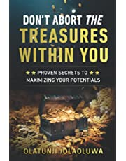 Don't Abort The Treasures Within You