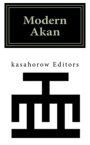 Modern Akan: A concise introduction to the Akuapem, Fanti and Twi language (Akan Edition) pdf epub