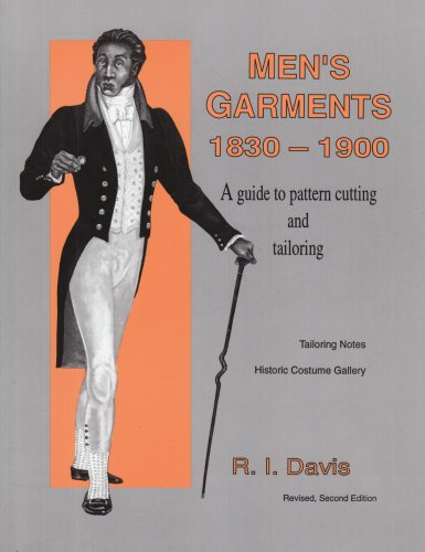Men's Garments 1830-1900: A Guide to Pattern Cutting and Tailoring -