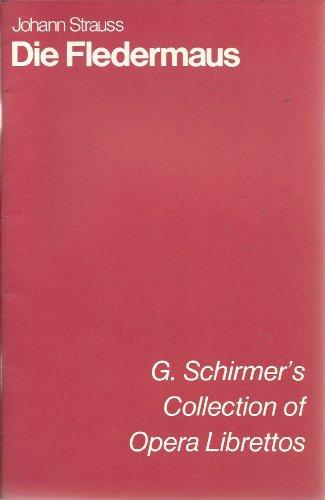 Die Fledermaus: Operetta in Three Acts (G. Schirmer