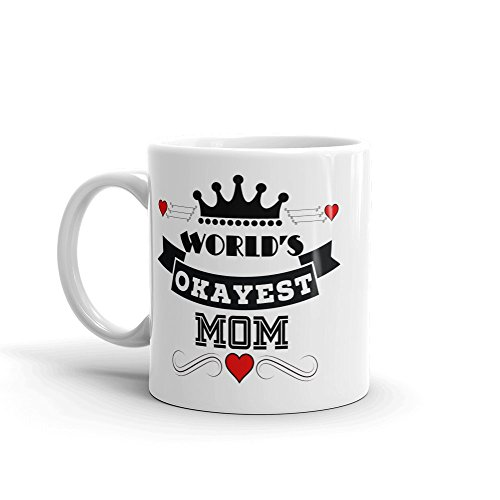 "Unique Ceramic Coffee Mug / Cup (11 oz.) — ""World's Okayest Mom"""