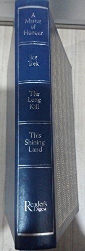 Condensed Books: A Matter of Honour, Ice Trek, The Long Kill, The Shining Land