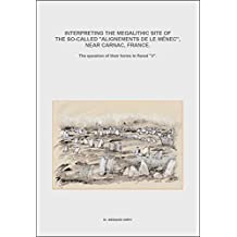 """Interpreting the so-called megalithic """"Alignments of Le Ménec"""" near Carnac, France.: The question of theirs forms in flared """"V""""."""