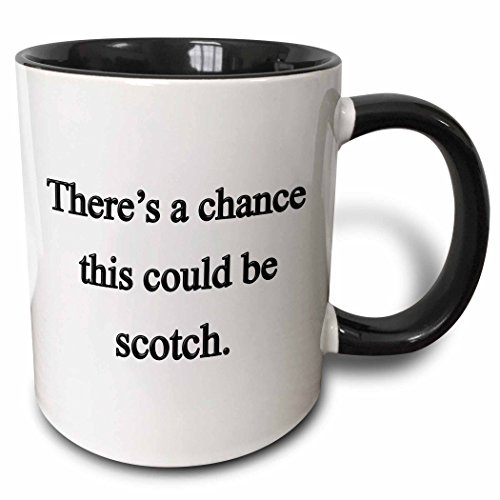 3dRose 157376_4 There's A There's A Chance This Could Be Scotch Mug, 11 oz, Black