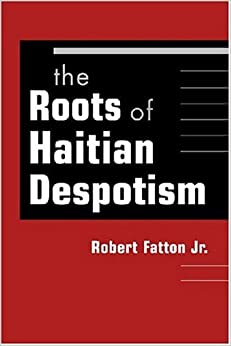 Roots of Haitian Despotism
