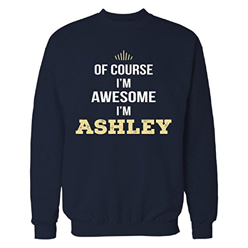 of-course-im-awesome-im-ashley-funny-gift-sweatshirt-navy-blue-l