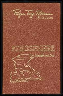 The Atmosphere 50th Anniversary Edition Roger Tory Peterson Field Guides Vincent J Schaefer John A Day Christy E Amazon Books