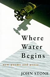 Where Water Begins: New Poems and Prose (Poetry)
