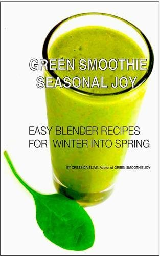 Green Smoothie Joy: Recipes for Living, Loving, and Juicing Green by Cressida Elias