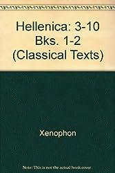 Hellenica: 3-10 Bks. 1-2 (Classical Texts)