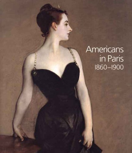 Americans in Paris 1860-1900 (National Gallery London)