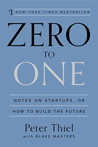 Zero to One: Notes on Startups, or How to Build the Future PDF