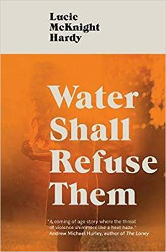 Water Shall Refuse Them: Amazon.co.uk: Lucie McKnight Hardy ...