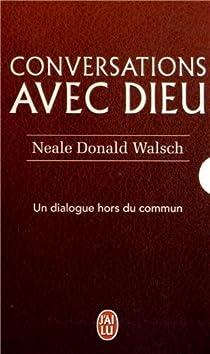 Conversations avec Dieu - Intégrale par Walsch