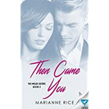 Then Came You (The Wilde Sisters Book 2)