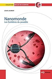 Nanomonde : les frontières du possible, Laurent, Louis
