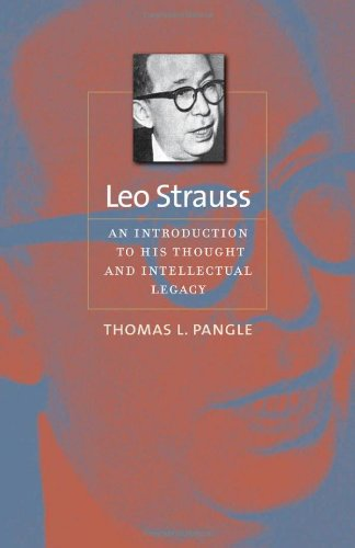 Leo Strauss: An Introduction to His Thought and Intellectual Legacy (The Johns Hopkins Series in Constitutional Thought)