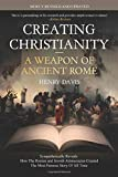 Creating Christianity - A Weapon Of Ancient Rome