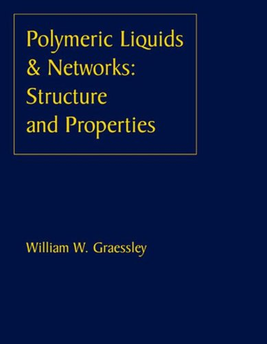 Polymeric Liquids & Networks: Structure and Properties