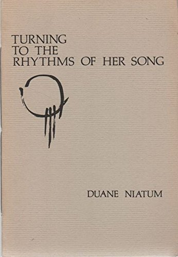 Turning to the Rhythms of Her Song, Duane Niatum
