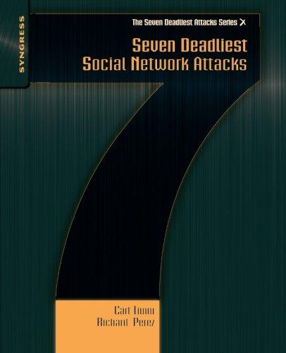 Seven Deadliest Social Network Attacks (Syngress Seven Deadliest Attacks) Carl Timm