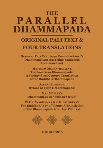 The Parallel Dhammapada: Original Pali Text & Four Translations