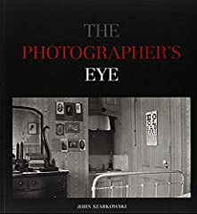 The Photographer's Eye by John Szarkowski is a twentieth-century classic--an indispensable introduction to the visual language of photography. Based on a landmark exhibition at The Museum of Modern Art in 1964, and originally published in 196...