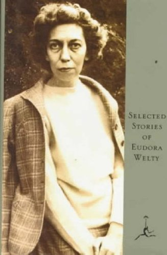 Selected Stories of Eudora Welty: A Curtain of Green and Other Stories (Modern Library)