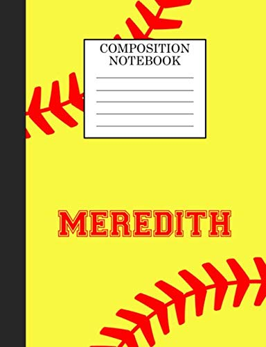 Meredith Composition Notebook: Softball Composition Notebook Wide Ruled Paper for Girls Teens Journal for School Supplies | 110 pages 7.44x9.269 por Sarah Blast