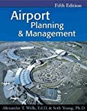 Airport Planning and Management, Wells, Alexander T., 0070692602