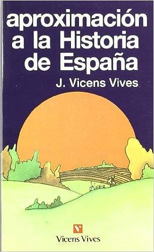 Aproximación A La Historia De España. Vicens Bolsillo de Vicens Vives, Jaume 2003 Tapa blanda: Amazon.es: Libros
