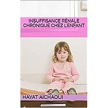Insuffisance rénale chronique chez l'enfant (French Edition)