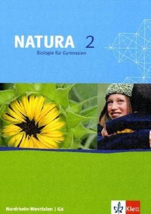 Natura - Biologie für Gymnasien in Nordrhein-Westfalen G8 / Schülerbuch 7.-9. Schuljahr