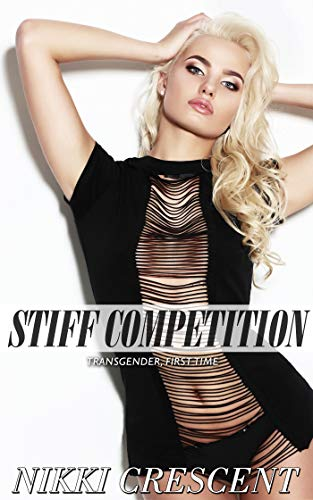 STIFF COMPETITION: Transgender, First Time]()