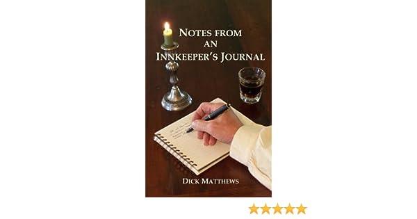 Notes From An Innkeeper\'s Journal: Dick Matthews: 9781934582077 ...