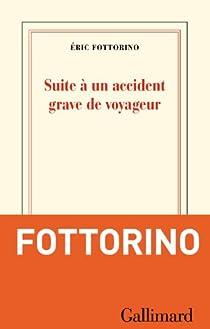 Suite à un accident grave de voyageur par Fottorino