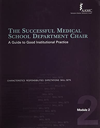 Sucessful Medical School Department Chair Module 2 Characteristics u0026 Responsibilities A Guide to Good Institutional Practice 1st Edition  sc 1 st  Amazon.com & Sucessful Medical School Department Chair Module 2: Characteristics ...