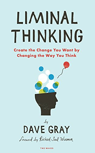 Liminal thinking create the change you want by changing the way liminal thinking create the change you want by changing the way you think by fandeluxe
