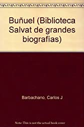 Buñuel (Biblioteca Salvat de grandes biografías)