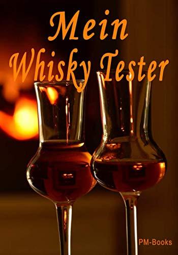 (Mein Whisky Tester: Das praktische Notizbuch zur Bewertung verschiedener Whiskys (German)