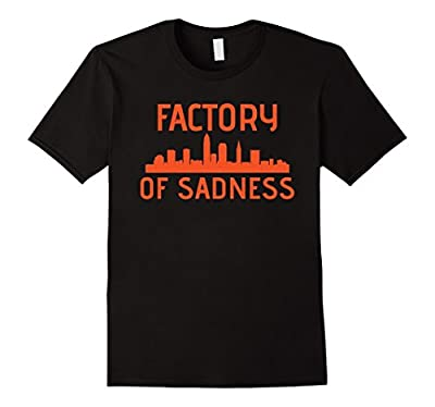 Factory Of Sadness Cleveland Shirt Cleveland Football Shirt