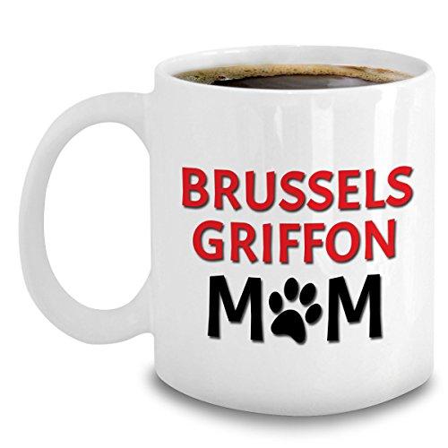 Brussels Griffon Mom Coffee Mug - Brussels Griffon Gifts For Women Dog Lovers - 11oz Ceramic Cup