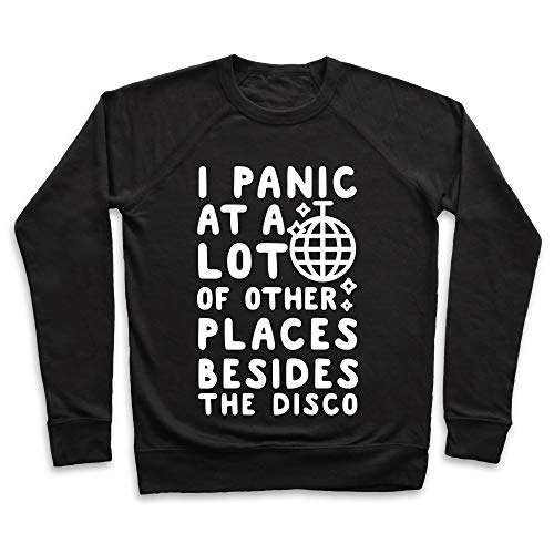 LookHUMAN I Panic at A Lot of Other Places Besides The Disco 2X Black Unisex Crewneck -