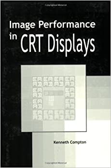 Image Performance in CRT Displays (Tutorial Texts)