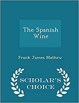 The Spanish Wine - Scholar's Choice Edition